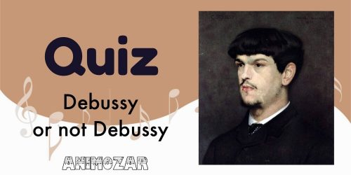 Quiz Debussy or not Debussy